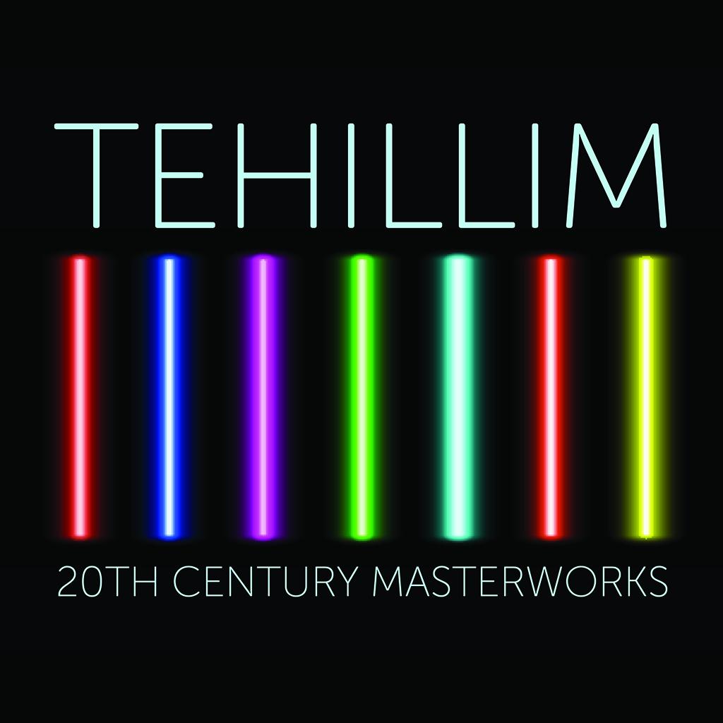TEHILLIM – 20th CENTURY MASTERWORKS