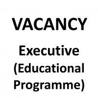 VACANCY: Executive (Educational Programme)